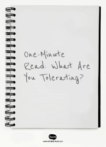 One-Minute Read What Are You Tolerating