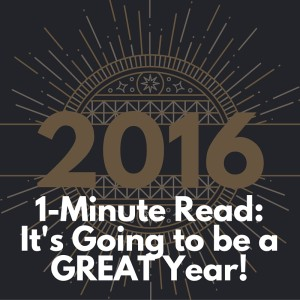 1-Minute Read- It's Going to be a GREAT Year!