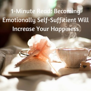 1-Minute Read- Becoming Emotionally Self-Sufficient
