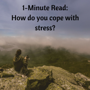 1-minute-read-how-do-you-cope-with-stress