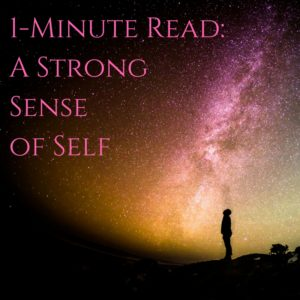 1-Minute Read- A strong sense of self